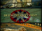 De l'Orient à l'Occident (Documentaire Arte)