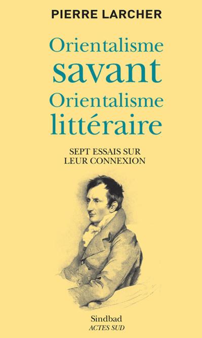 Orientalisme savant, orientalisme littéraire