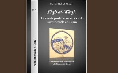 FIQH AL-WAQI' : Le savoir profane au service du savoir révélé en Islam