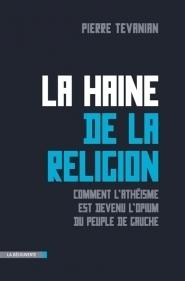 La haine de la religion (Pierre Tevanian)