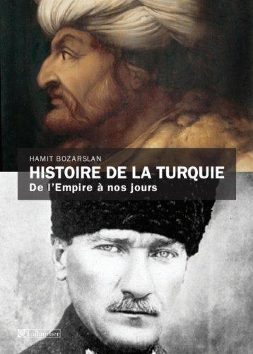 Hamit Bozarslan, Histoire de la Turquie ; de l'Empire à nos jours.