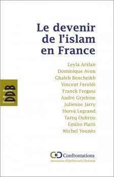 Le devenir de l'islam en France (dir. Franck Fregosi)