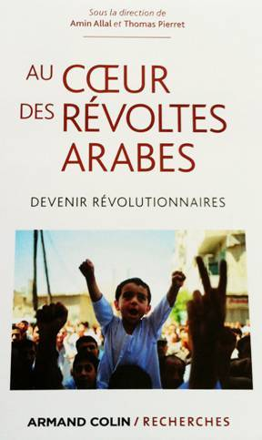 Au cœur des révoltes arabes. Devenir révolutionnaires