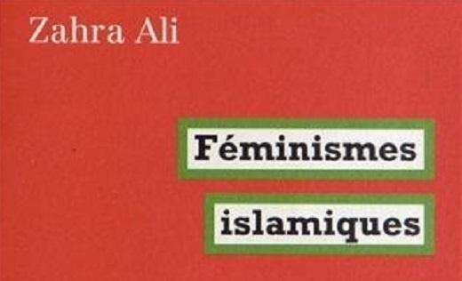 Zahra Ali, Féminismes islamiques,