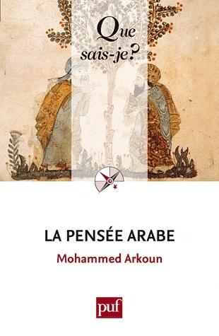 Mohammed ARKOUN : La pensée arabe - 1ère partie : Le fait coranique