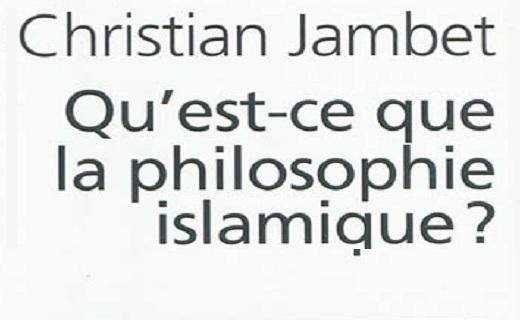 Christian Jambet : Qu'est-ce que la philosophie islamique ?