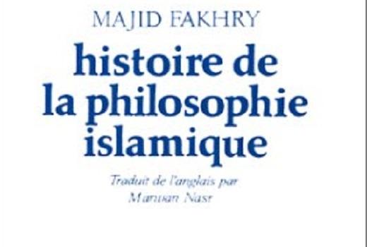 M. Fakhry: Histoire de la philosophie islamique, traduit de l'anglais par Marwan Nasr