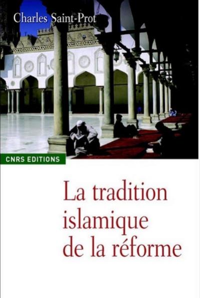 La tradition islamique de la réforme (Charles Saint-Prot)