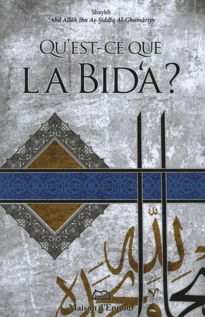 Shaykh 'Abd Allâh Ibn As-Siddîq Al Ghumâriyy, Qu'est-ce que la Bid'a?