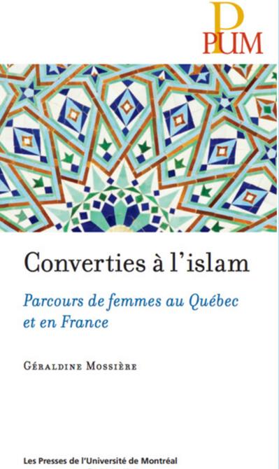 Géraldine Mossière, Converties à l'islam. Parcours de femmes au Québec et en France