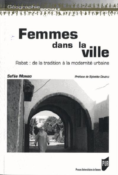 Safâa Monqid, Femmes dans la ville. Rabat : de la tradition à la modernité
