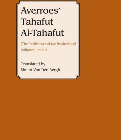 """Averroès et son """"Tahâfut al-Tahâfut"""" (L'incohérence de l'incohérence)"""