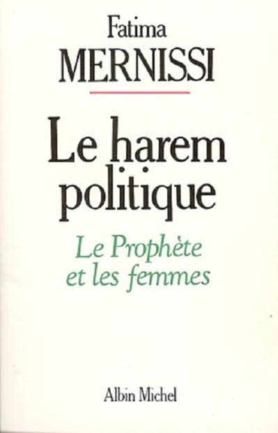 Fatima Mernissi, Le harem politique. Le Prophète et les femmes