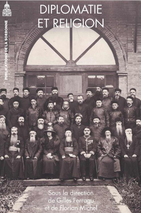 Diplomatie et religion Au cœur de l'action culturelle de la France au XXe siècle