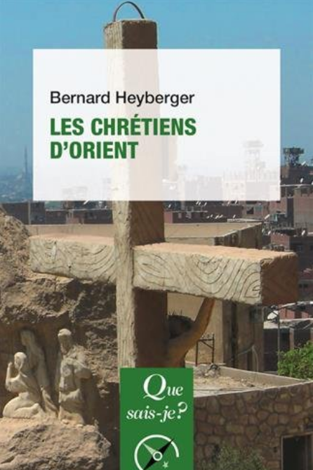 Les chrétiens d'Orient (Bernard Heyberger)