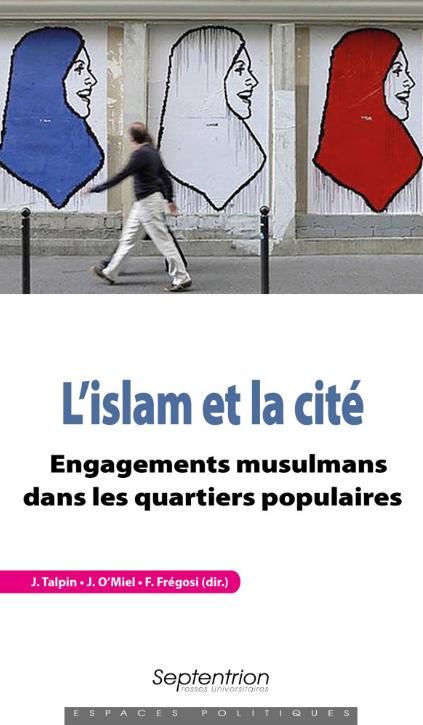 L'islam et la cité Engagements musulmans dans les quartiers populaires (Collectif)