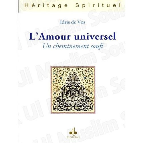 L'Amour universel, Un cheminement soufi ( par Idriss de Vos)