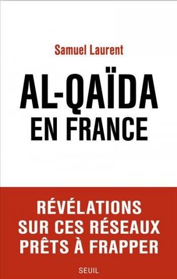 [Atlantico] - Al-Qaïda en France : les trois prochaines cibles de l'organisation terroriste en France