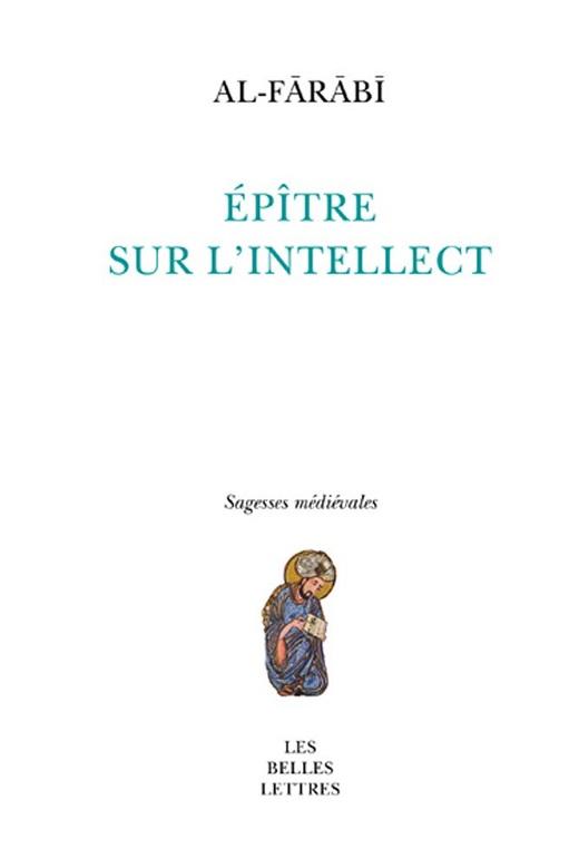 Al-Farabi, Epître sur l'intellect. Traduction et commentaire de Philippe Vallat