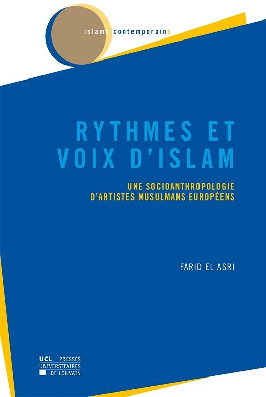 Rythmes et voix d'islam: Une socioanthropologie d'artistes musulmans européens