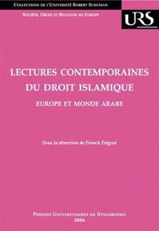 Lectures contemporaines du droit islamique. Europe et monde arabe