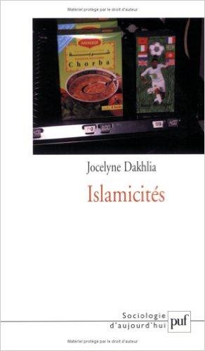 """""""Islamicités"""" par Jocelyne Dakhlia"""