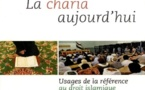 La charia aujourd'hui. Usages de la rfrence au droit islamique