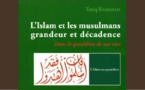 L'Islam et les musulmans, grandeur et dcadence : Dans le quotidien de nos vies.