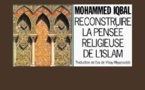 &quot;Reconstruire la pense religieuse de l'Islam&quot; de Mohammed Iqbal (1/3)