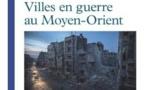 Villes en guerre au Moyen-Orient