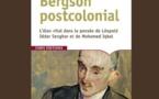 Bergson postcolonial. L'élan vital dans la pensée de Léopold Sédar Senghor et de Mohamed Iqbal