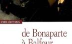 De Bonaparte à Balfour. La France, l'Europe occidentale et la Palestine, 1799-1917