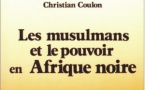 Les musulmans et le pouvoir en Afrique noire