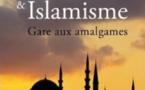 L'islam des uns et l'islamisme des autres