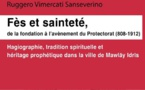 Fès et sainteté, de la fondation à l'avènement du Protectorat (808-1912) : Hagiographie, tradition spirituelle et héritage prophétique dans la ville de Mawlāy Idrīs de Ruggero Vimercati Sanseverino