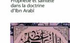 Michel Chodkiewicz : Le Sceau des saints. Prophétie et sainteté dans la doctrine d'Ibn Arabî