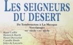 Les seigneurs du désert : de Tombouctou à la Mecque  témoignages du XIX au XX e siècle. Présenté par Chantal Edel.