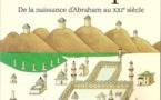 La Mecque : de la naissance d'Abraham au XXIe siècle