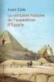 La véritable histoire de l'expédition d'Egypte.