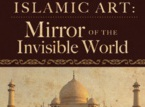 Islamic Art: Mirror of the Invisible World (Documentary)