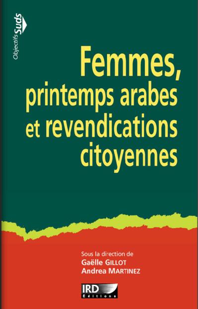 Femmes, printemps arabes et revendications citoyennes (Gaëlle Gillot, Andrea Martinez)