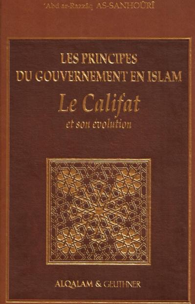 Les principes du gouvernement en Islam Le Califat et son évolution