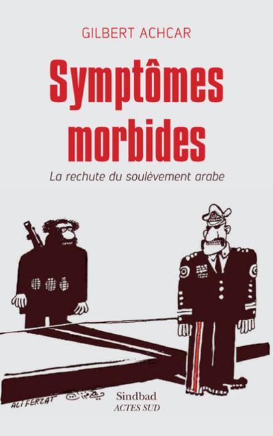 Symptômes morbides La rechute du soulèvement arabe