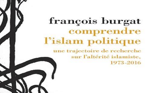 Entretien avec François Burgat: Comprendre l'Islam Politique