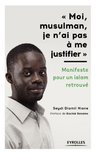 Moi, musulman, je refuse de me justifier