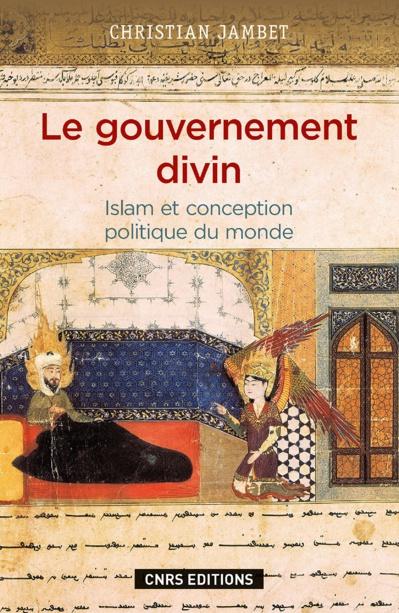 Le gouvernement divin. Islam et conception politique du monde : théologie de Mulla Sadra.
