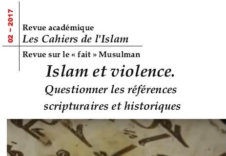 Islam et violence : Questionner les références scripturaires et historiques
