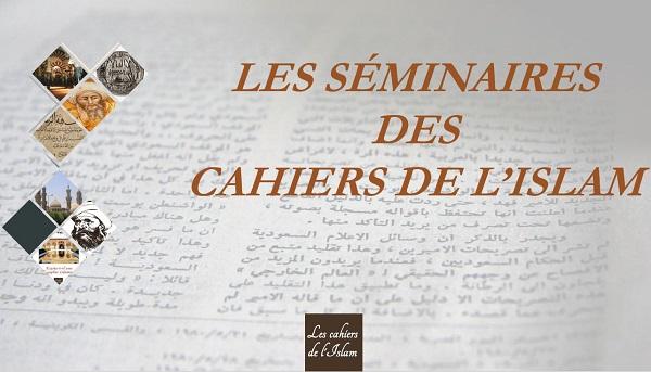 Les Séminaires des Cahiers de l'islam (Vidéo)