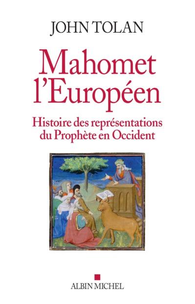 Les multiples visages de Mahomet l'Européen. Entretien avec John Tolan.
