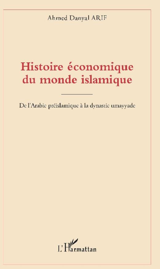Histoire économique du monde islamique : De l'Arabie préislamique à la dynastie umayyade